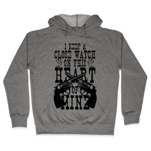 I Keep A Close Watch On This Heart Of Mine Hooded Sweatshirt