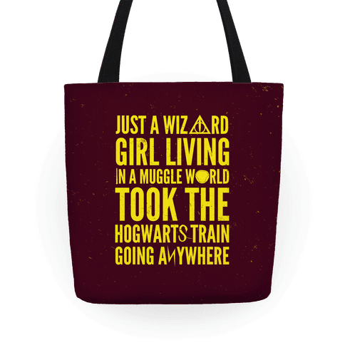 Just A Wizard Girl Living In A Muggle World Tote