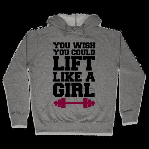 You Wish You Could Lift Hooded Sweatshirt