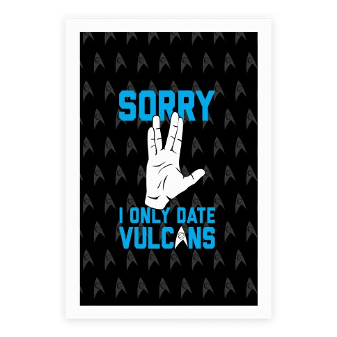 Sorry I Only Date Vulcans Poster