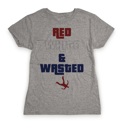 Red White & Wasted Womens T-Shirt
