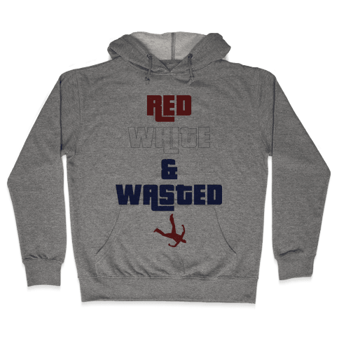 Red White & Wasted Hooded Sweatshirt