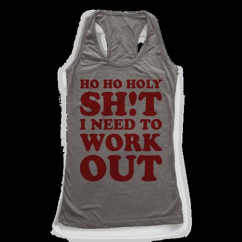 Ho Ho Holy Shit I Need To Workout