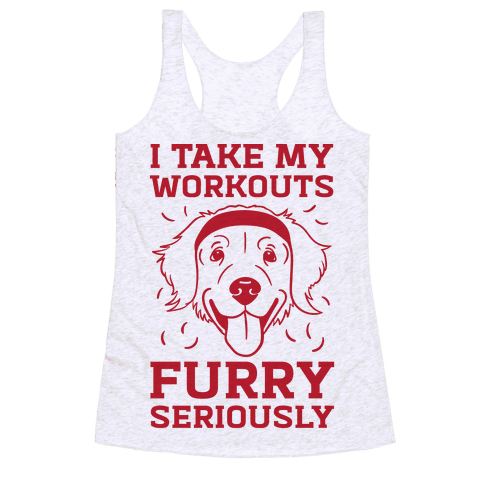 I Take My Workouts Furry Seriously Racerback Tank Top