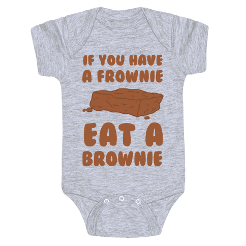 c6ab0e7c2 If You Have A Frownie Eat A Brownie Baby Onesy