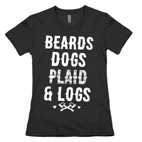 Beards Dogs Plaid and Logs Womens T-Shirt