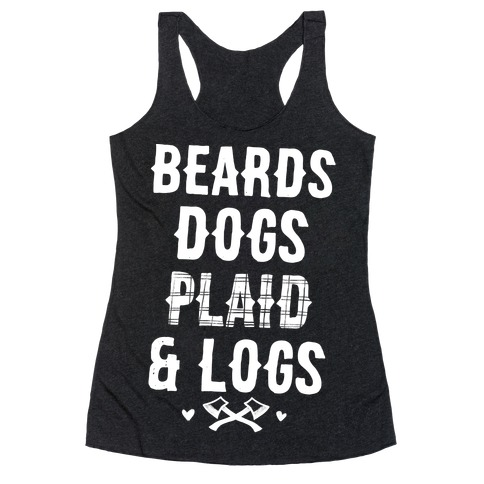 Beards Dogs Plaid and Logs Racerback Tank Top