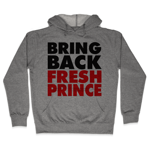 Bring Back Fresh Prince Hooded Sweatshirt