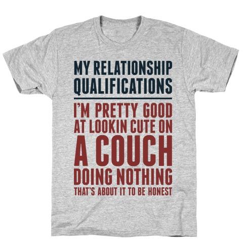 Relationship Qualifications T-Shirt