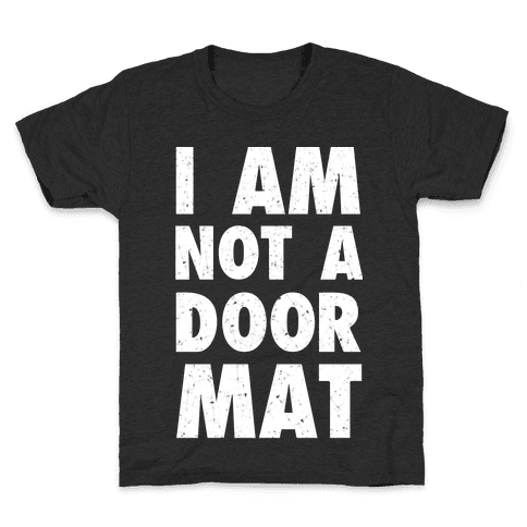 I Am Not A Doormat Kids T-Shirt
