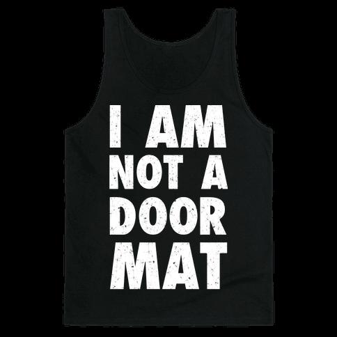 I Am Not A Doormat Tank Top