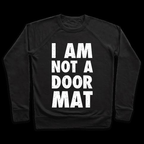 I Am Not A Doormat Pullover