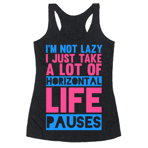 I'm Not Lazy Racerback Tank Top