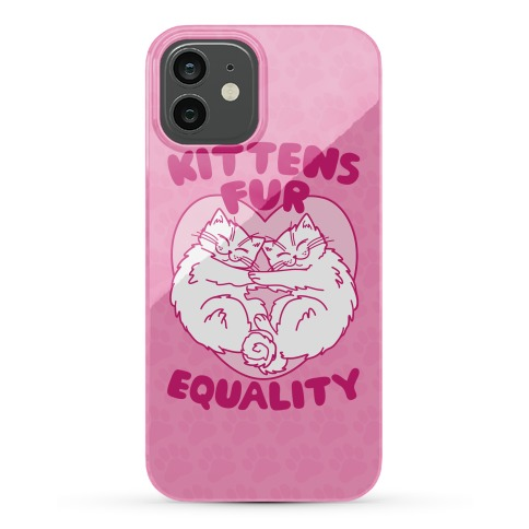 Kittens Fur Equality Phone Case