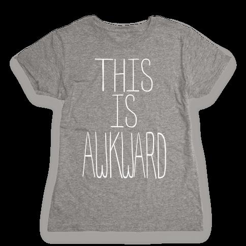 This is Awkward (juniors) Womens T-Shirt