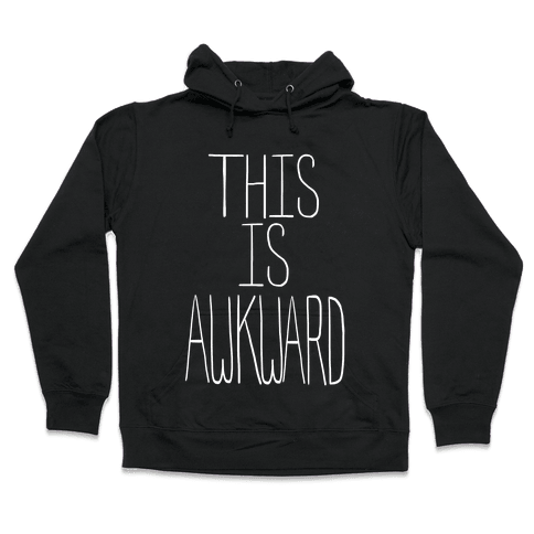 This is Awkward (juniors) Hooded Sweatshirt