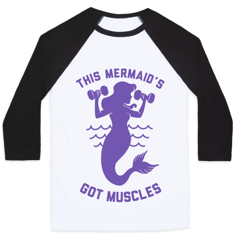 This Mermaid's Got Muscles Baseball Tee