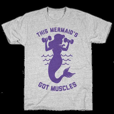 This Mermaid's Got Muscles Mens T-Shirt
