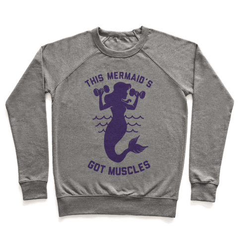 This Mermaid's Got Muscles Pullover