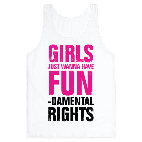 Girls Just Wanna Have Fun (Fundamental Rights) (Vintage) Tank Top