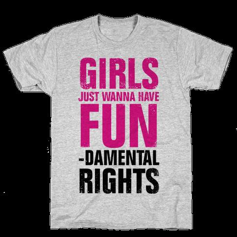Girls Just Wanna Have Fun (Fundamental Rights) (Vintage) Mens T-Shirt