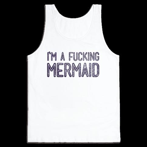 I'm A Fucking Mermaid