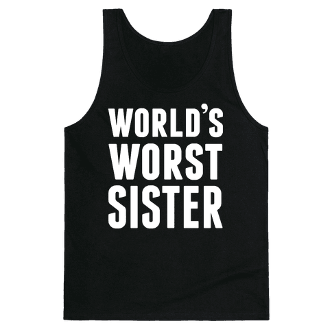World's Worst Sister Tank Top