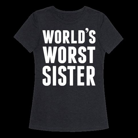 World's Worst Sister