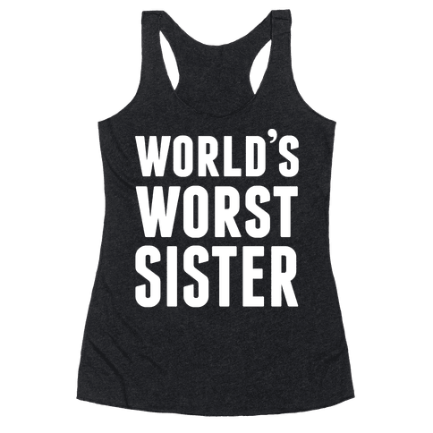 World's Worst Sister Racerback Tank Top