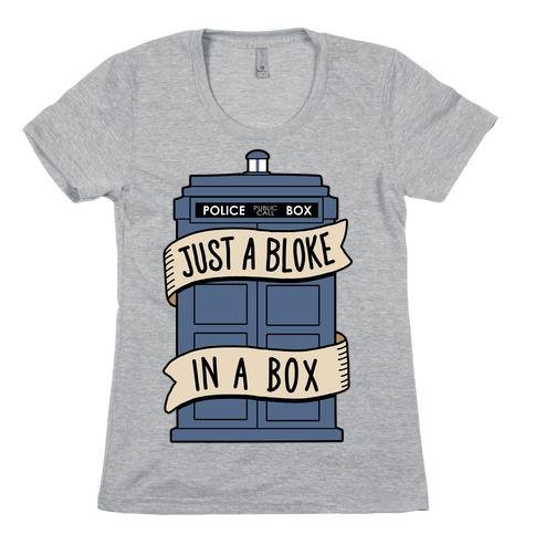 Just a Bloke In a Box Womens T-Shirt