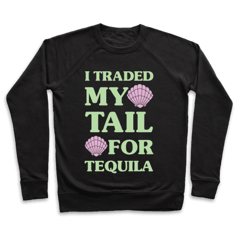 I Traded My Tail For Tequila