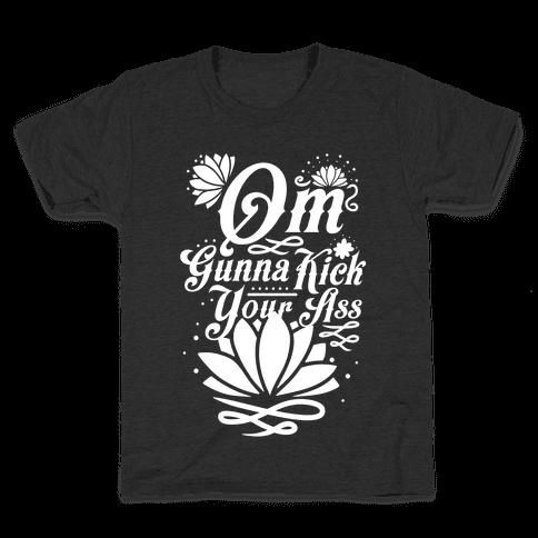 Om Gonna Kick Your Ass Kids T-Shirt