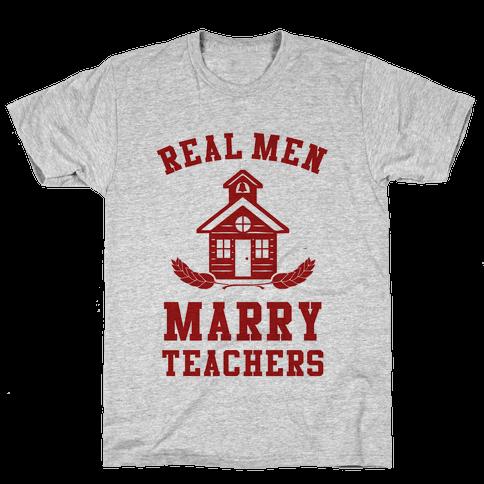 Real Men Marry Teachers Mens T-Shirt