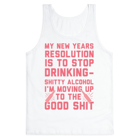 My New Years Resolution Is To Stop Drinking Tank Top