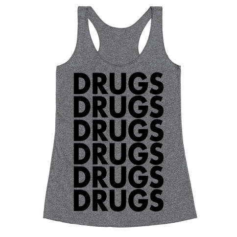 Lots of Drugs Racerback Tank Top