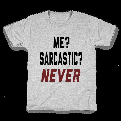 Me? Sarcastic? Never.... Kids T-Shirt