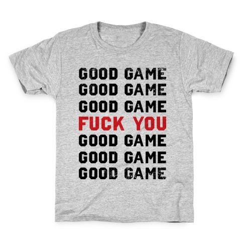 Good Game Good Game Good Game F*** You Good Game Good Game Good Game Kids T-Shirt