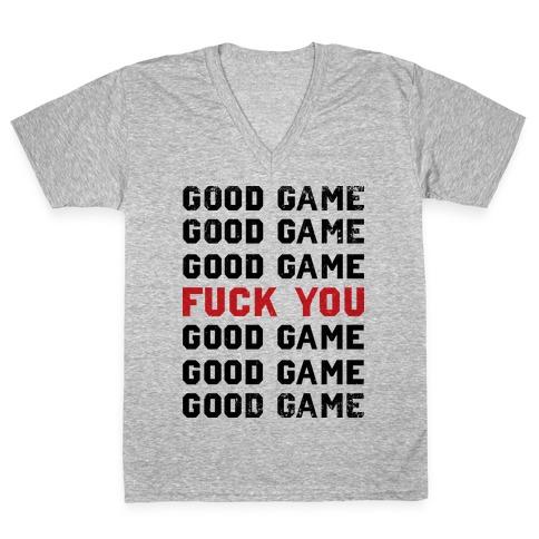 Good Game Good Game Good Game F*** You Good Game Good Game Good Game V-Neck Tee Shirt