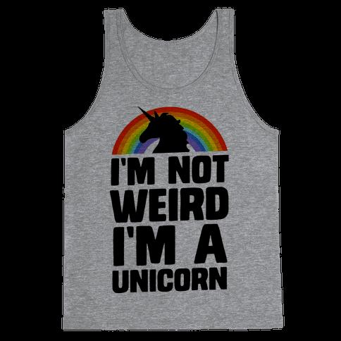 I'm Not Weird I'm a Unicorn Tank Top