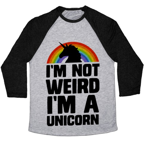 I'm Not Weird I'm a Unicorn Baseball Tee