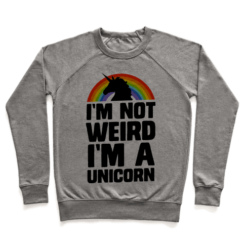 I'm Not Weird I'm a Unicorn Pullover