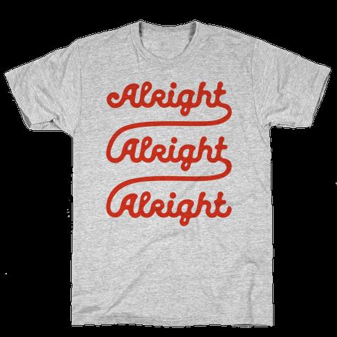 Alright Alright Alright Mens T-Shirt