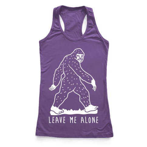 Leave Me Alone Bigfoot Racerback Tank Top