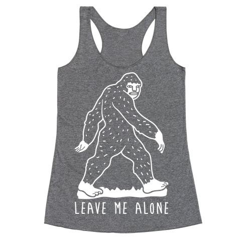 Leave Me Alone Bigfoot Racerback Tank Top