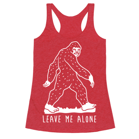 Leave Me Alone Bigfoot