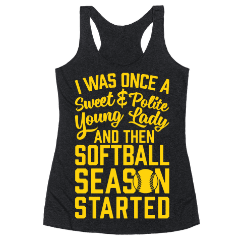 ...And Then Softball Season Started Racerback Tank Top