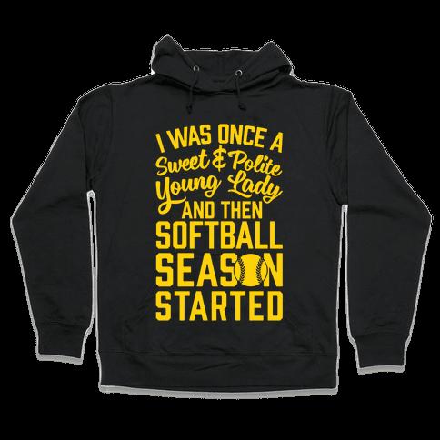 ...And Then Softball Season Started Hooded Sweatshirt