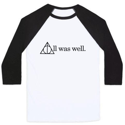 All Was Well Baseball Tee