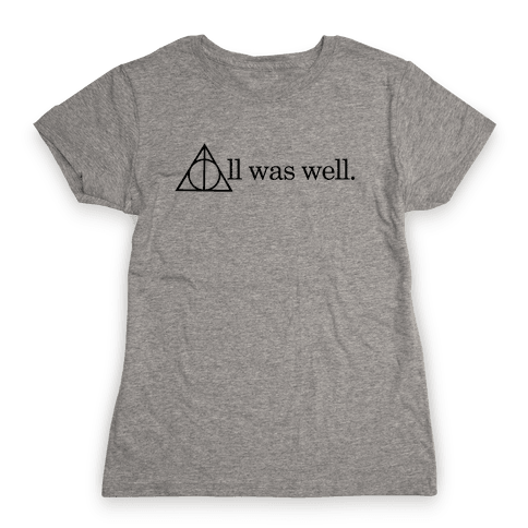 All Was Well Womens T-Shirt
