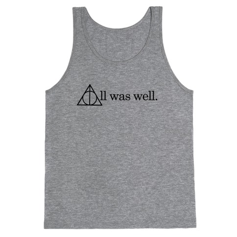 All Was Well Tank Top